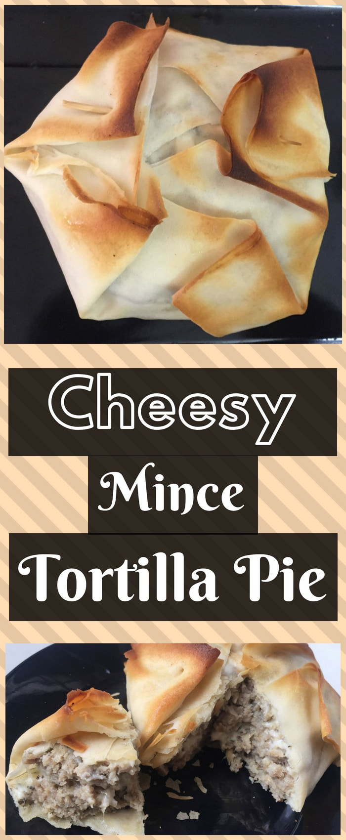 Cheesy Mince Tortilla Pie
